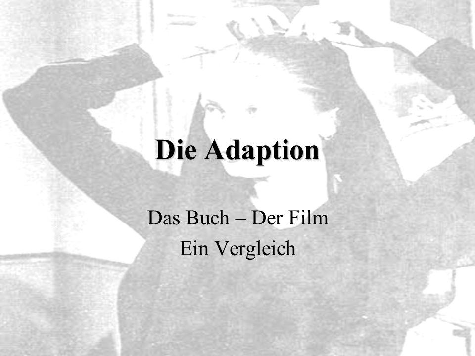 Die Adaption Das Buch – Der Film Ein Vergleich