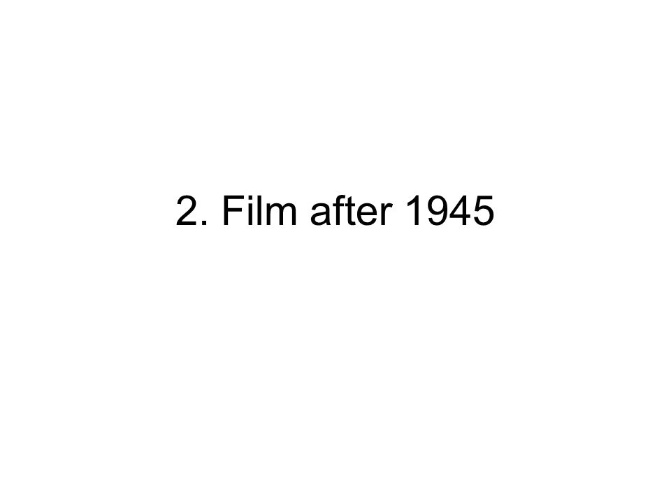 2. Film after 1945