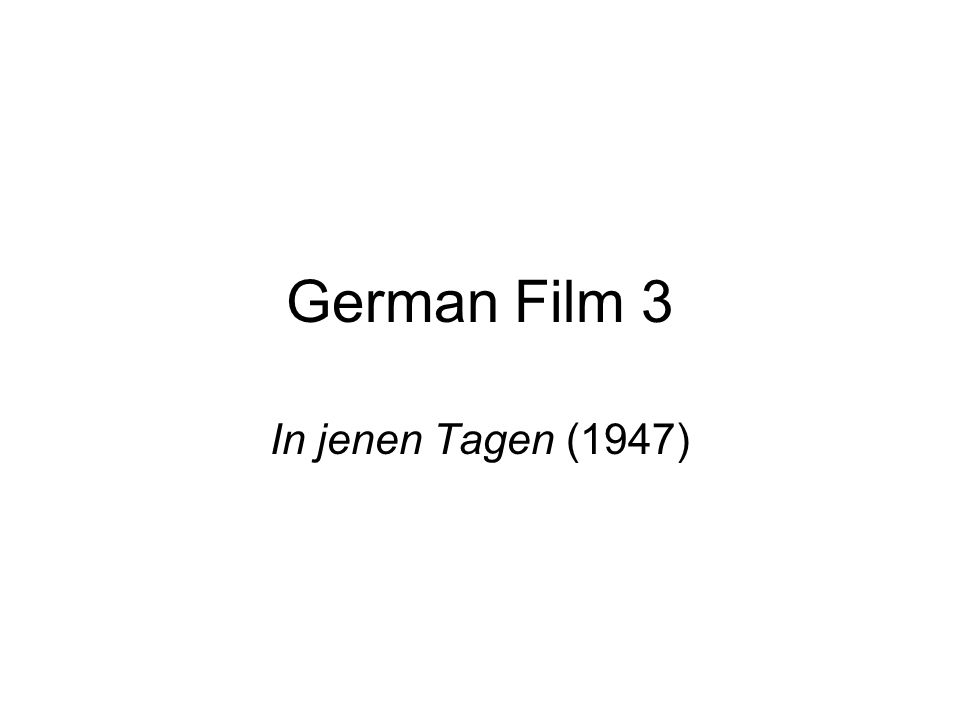 German Film 3 In jenen Tagen (1947)