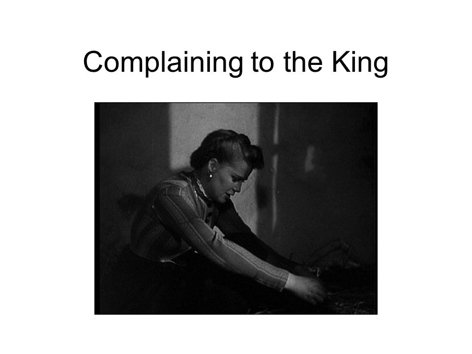 Complaining to the King