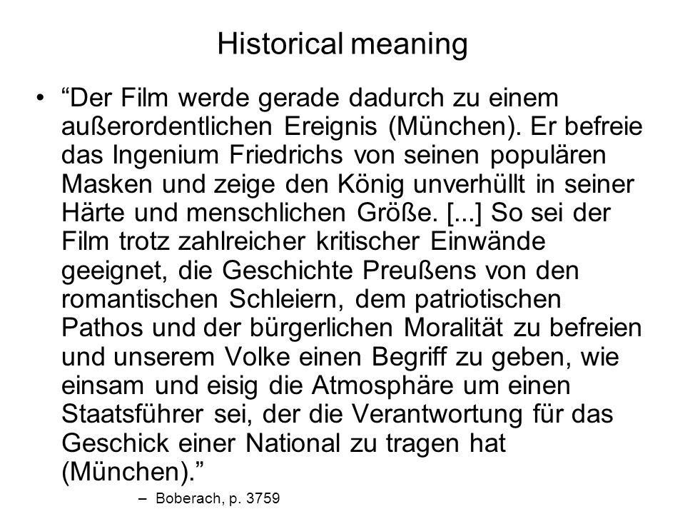 Historical meaning Der Film werde gerade dadurch zu einem außerordentlichen Ereignis (München).