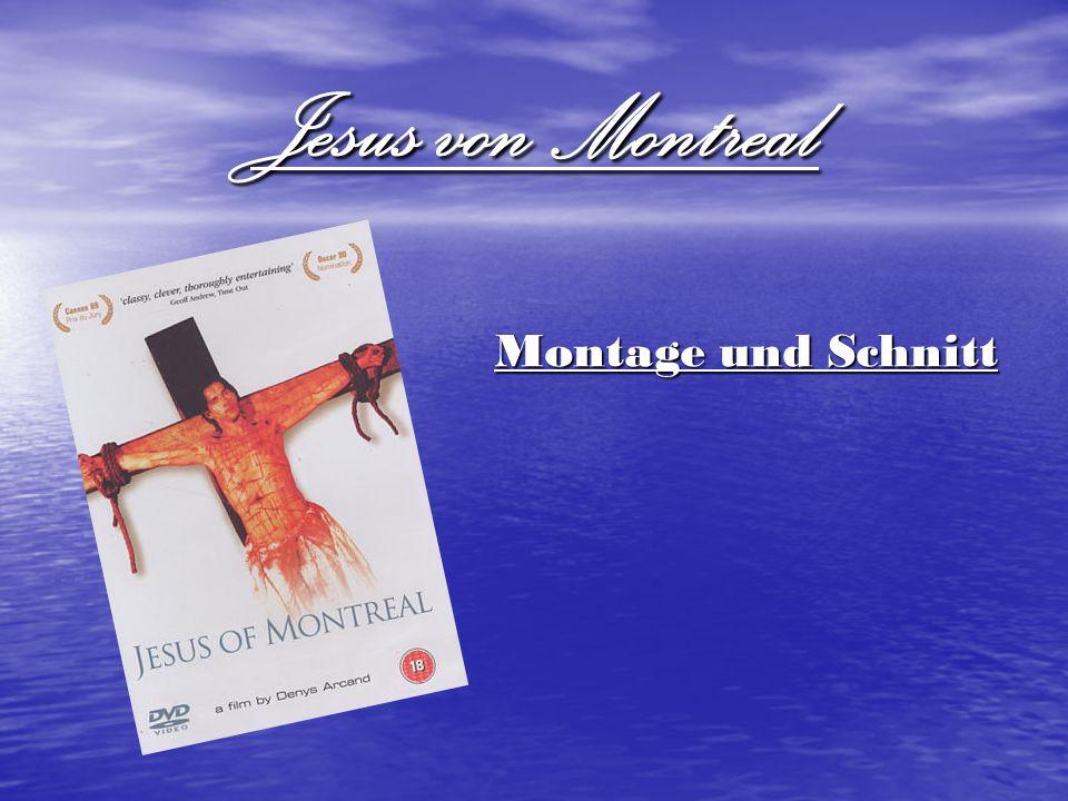 Jesus von Montreal Montage und Schnitt