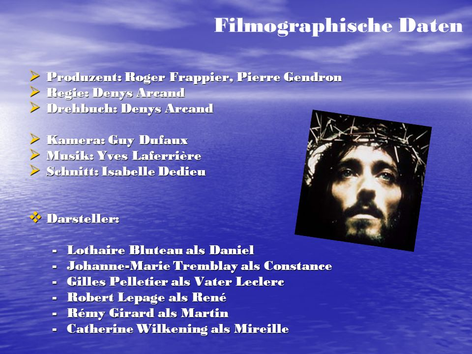 Filmographische Daten Produzent: Roger Frappier, Pierre Gendron Produzent: Roger Frappier, Pierre Gendron Regie: Denys Arcand Regie: Denys Arcand Dreh