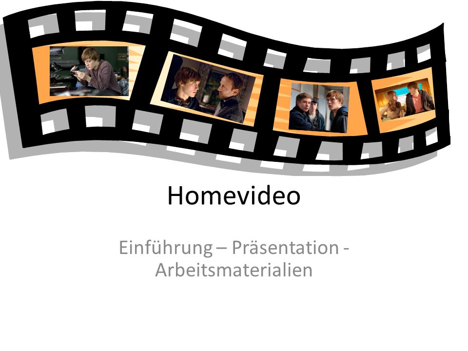 Homevideo Einführung – Präsentation - Arbeitsmaterialien