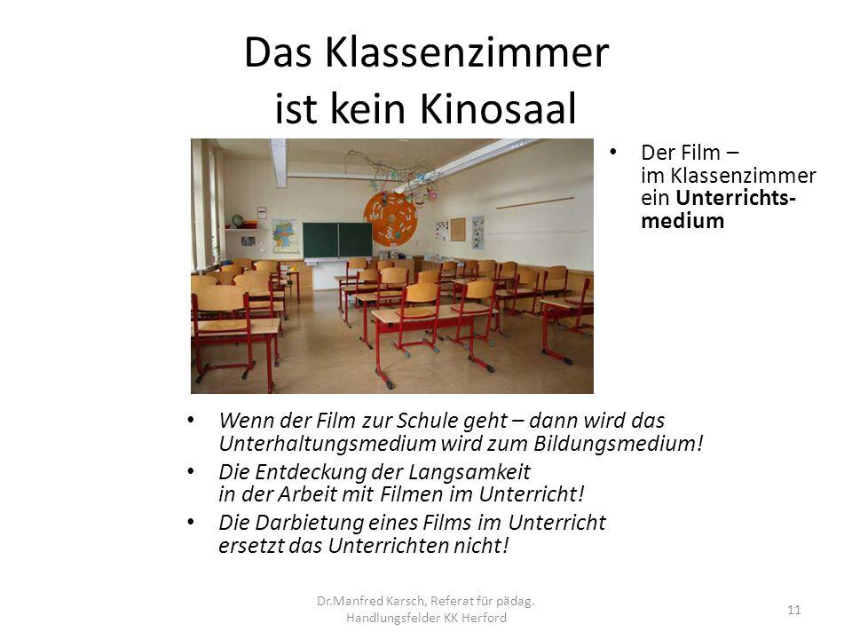 Das Klassenzimmer ist kein Kinosaal Wenn der Film zur Schule geht – dann wird das Unterhaltungsmedium wird zum Bildungsmedium! Die Entdeckung der Lang