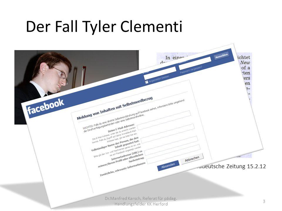 Der Fall Megan Meier Tyler Clementi – kein Einzelfall 4 Dr.Manfred Karsch, Referat für pädag.
