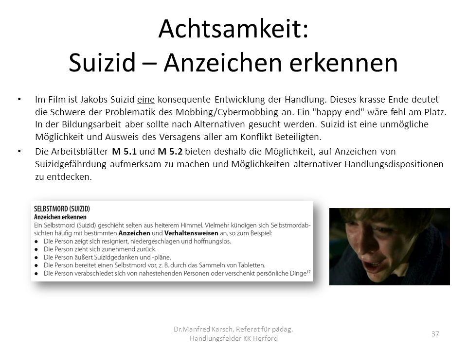 Achtsamkeit: Suizid – Anzeichen erkennen Im Film ist Jakobs Suizid eine konsequente Entwicklung der Handlung. Dieses krasse Ende deutet die Schwere de