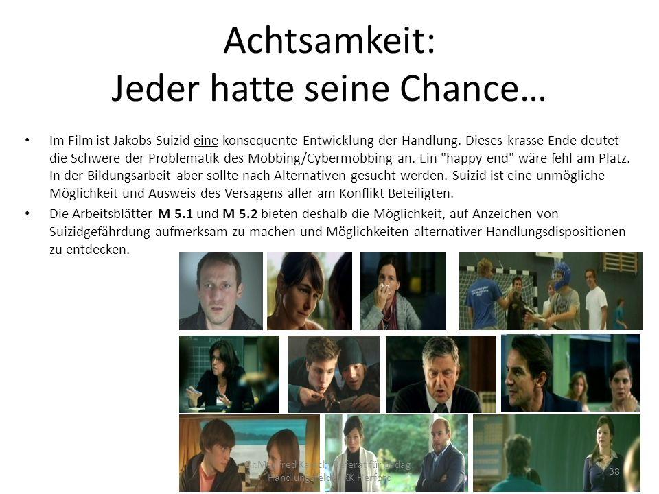 Achtsamkeit: Jeder hatte seine Chance… Im Film ist Jakobs Suizid eine konsequente Entwicklung der Handlung. Dieses krasse Ende deutet die Schwere der