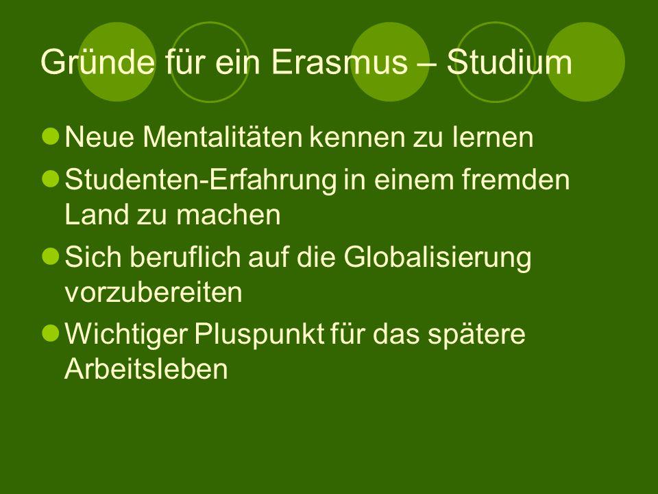 Teilnahmevoraussetzungen für das SOKRATES-ERASMUS Programm Das Sokrates-Erasmus Programm orientiert sich an Studierende die in einen Studiengang einer