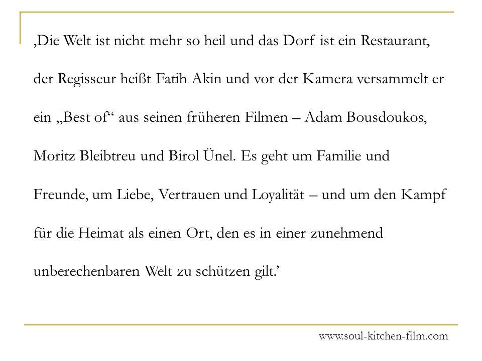 Die Welt ist nicht mehr so heil und das Dorf ist ein Restaurant, der Regisseur heißt Fatih Akin und vor der Kamera versammelt er ein Best of aus seinen früheren Filmen – Adam Bousdoukos, Moritz Bleibtreu und Birol Ünel.