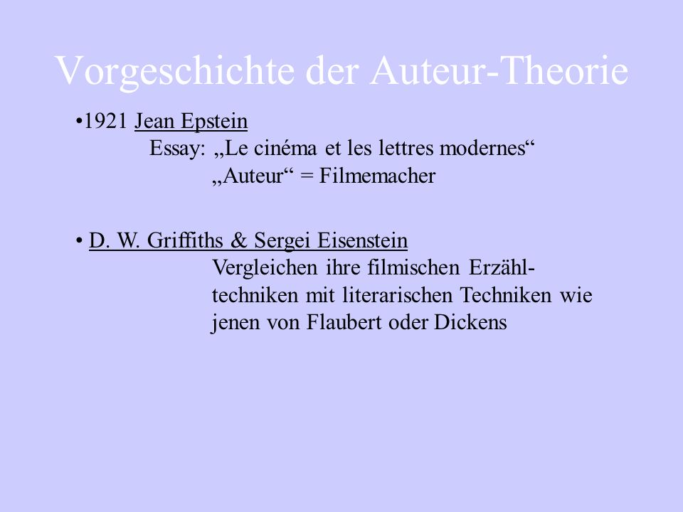 Frankreich 1908: Film dArt (Produktionsfirma) - Film als Kunstwerk : Bekannte Theaterschauspieler als Darsteller Deutschland 1913: Autorenfilm - Filme