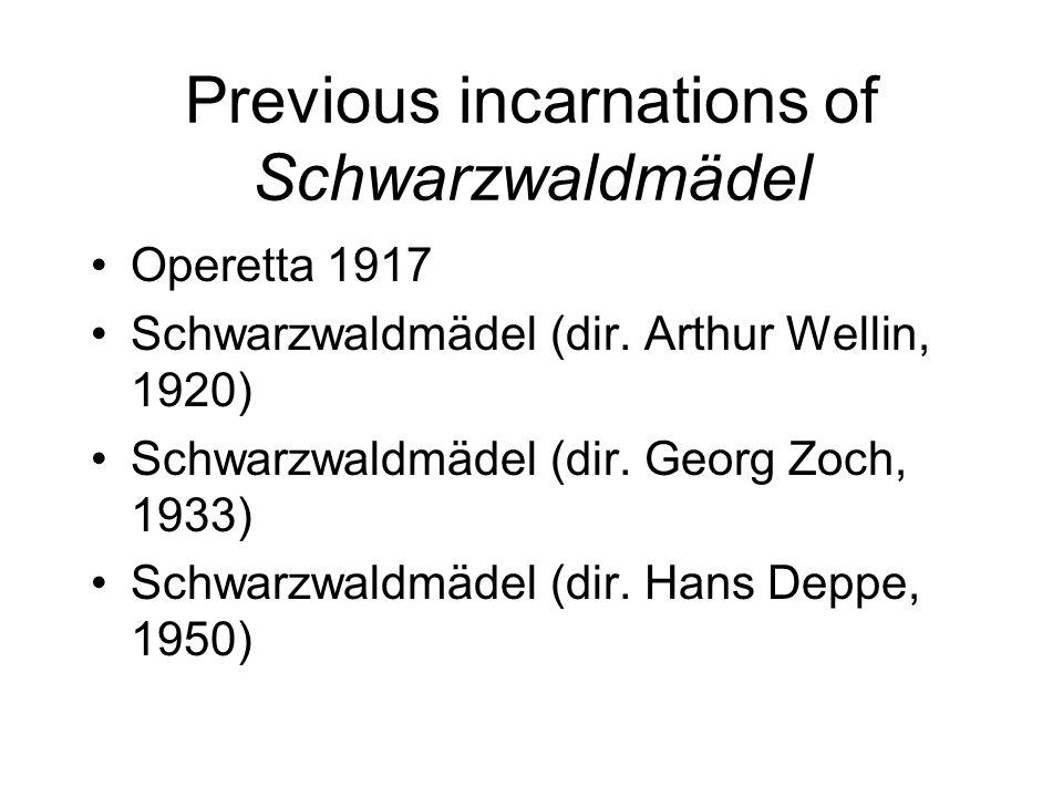 Previous incarnations of Schwarzwaldmädel Operetta 1917 Schwarzwaldmädel (dir.