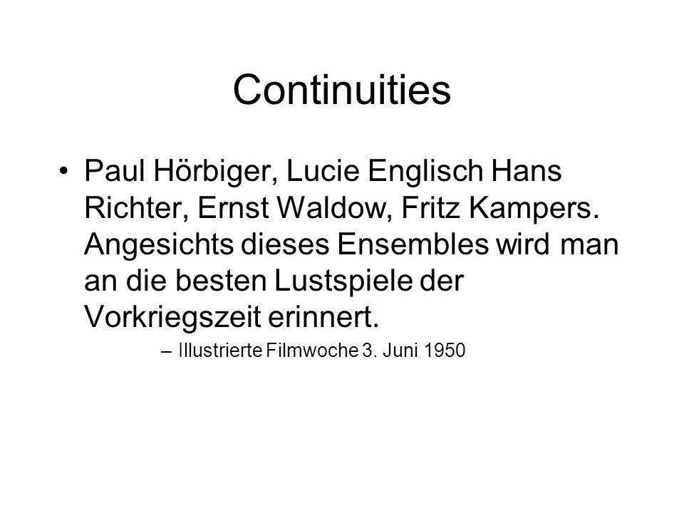 Continuities Paul Hörbiger, Lucie Englisch Hans Richter, Ernst Waldow, Fritz Kampers.
