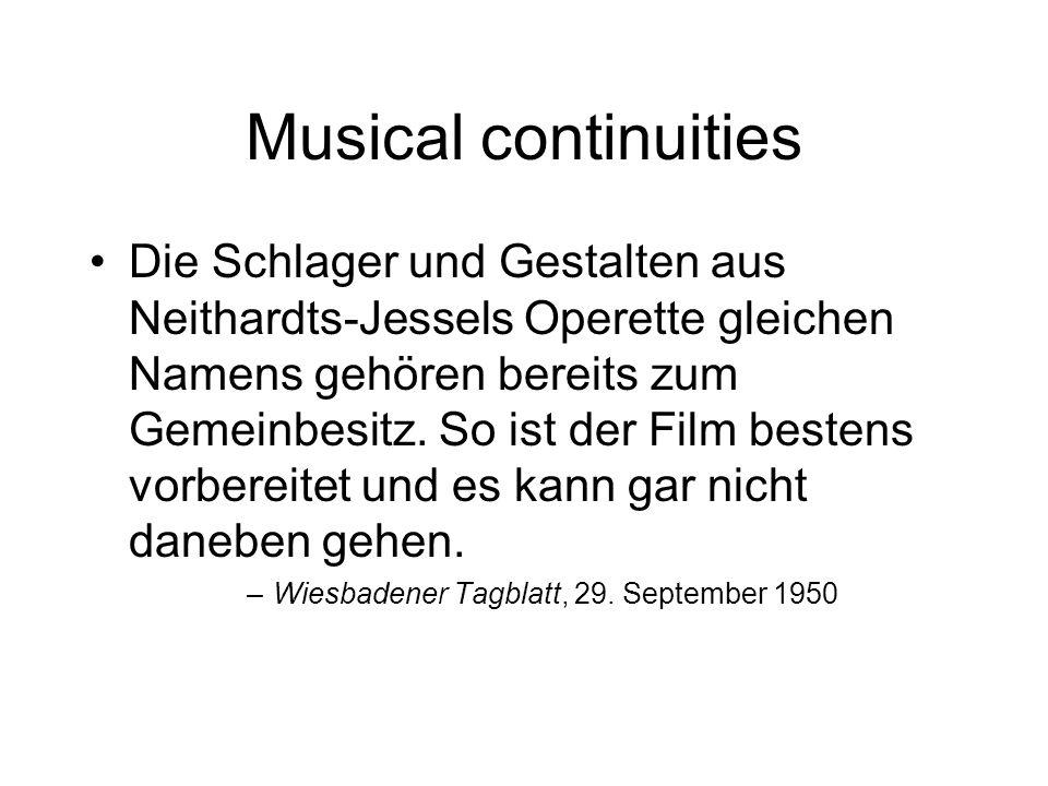 Musical continuities Die Schlager und Gestalten aus Neithardts-Jessels Operette gleichen Namens gehören bereits zum Gemeinbesitz.
