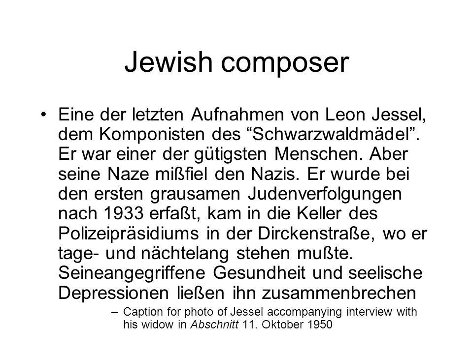 Jewish composer Eine der letzten Aufnahmen von Leon Jessel, dem Komponisten des Schwarzwaldmädel.