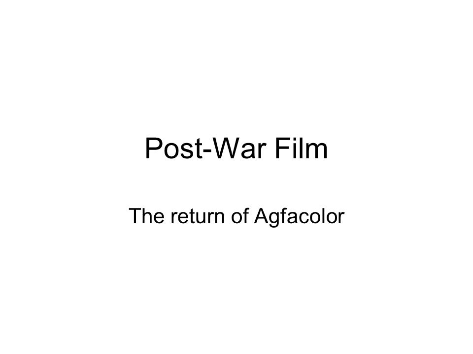 Post-War Film The return of Agfacolor