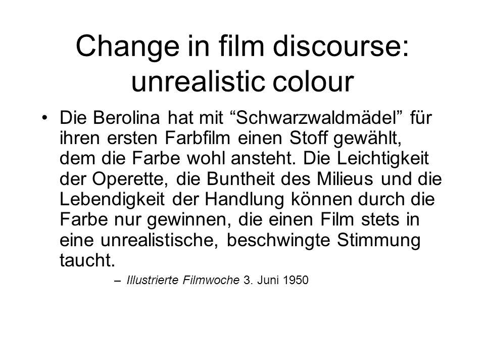 Change in film discourse: unrealistic colour Die Berolina hat mit Schwarzwaldmädel für ihren ersten Farbfilm einen Stoff gewählt, dem die Farbe wohl ansteht.