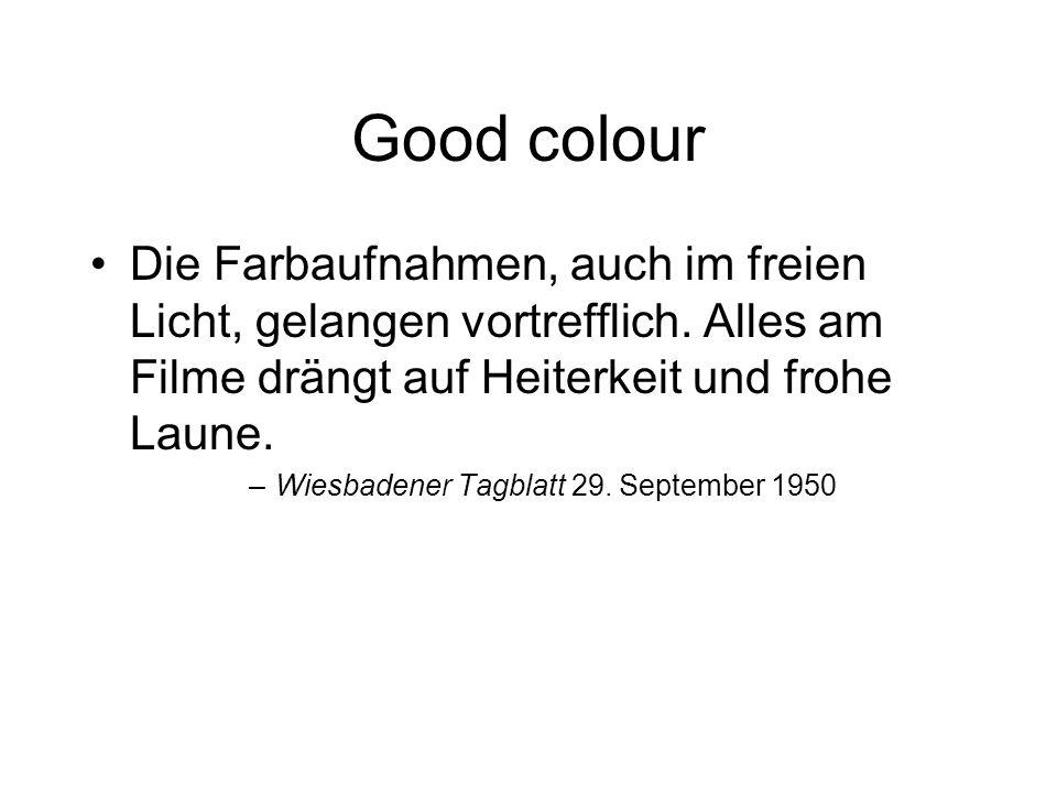 Good colour Die Farbaufnahmen, auch im freien Licht, gelangen vortrefflich.