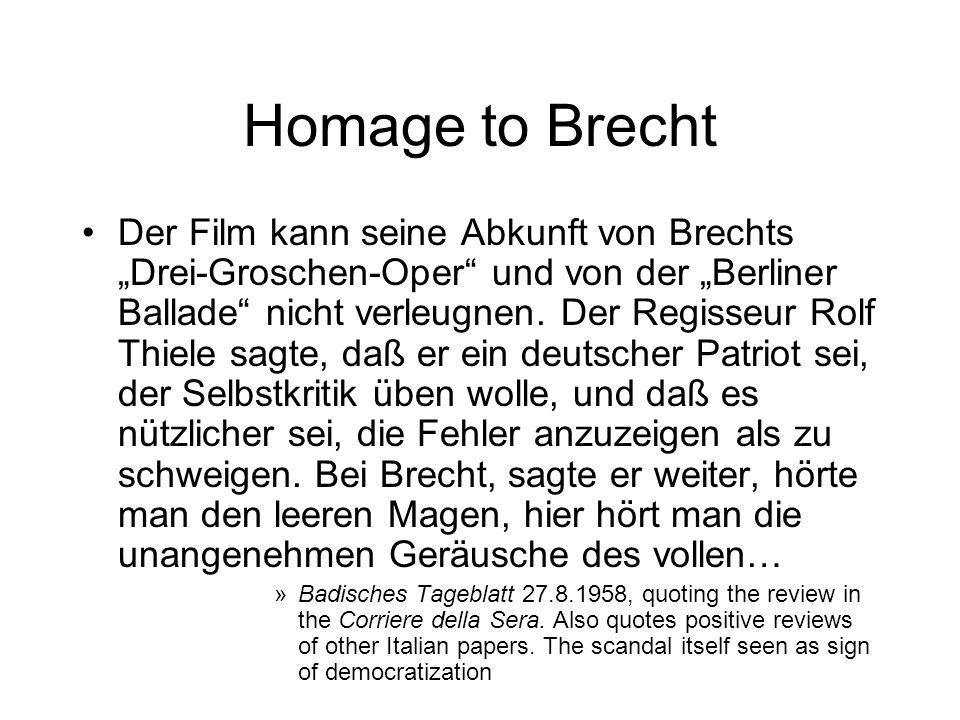 Homage to Brecht Der Film kann seine Abkunft von Brechts Drei-Groschen-Oper und von der Berliner Ballade nicht verleugnen.