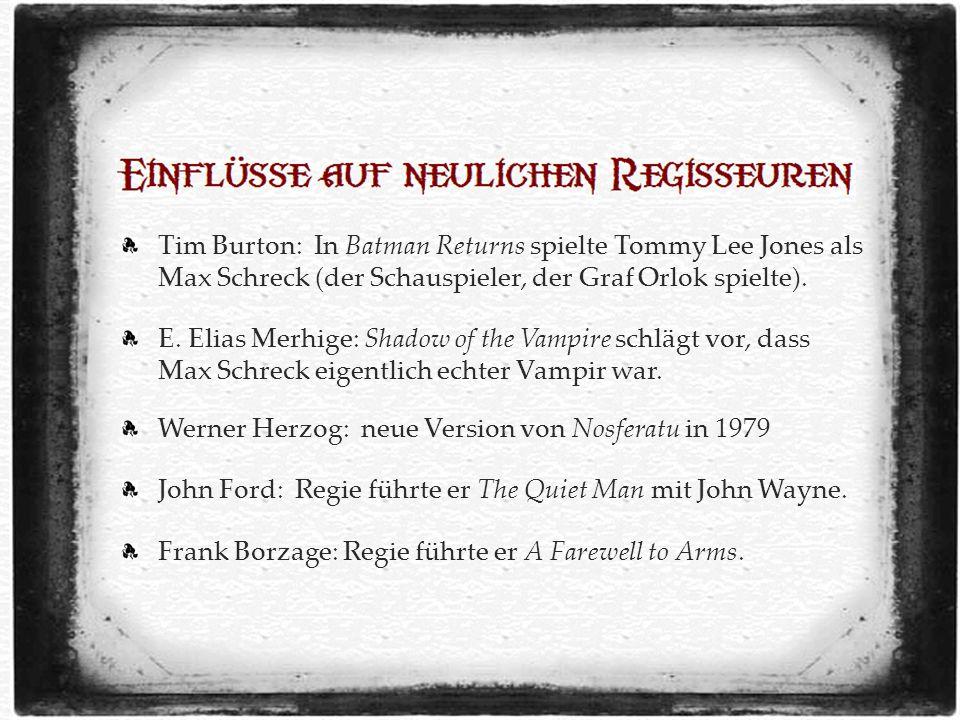 Tim Burton: In Batman Returns spielte Tommy Lee Jones als Max Schreck (der Schauspieler, der Graf Orlok spielte).