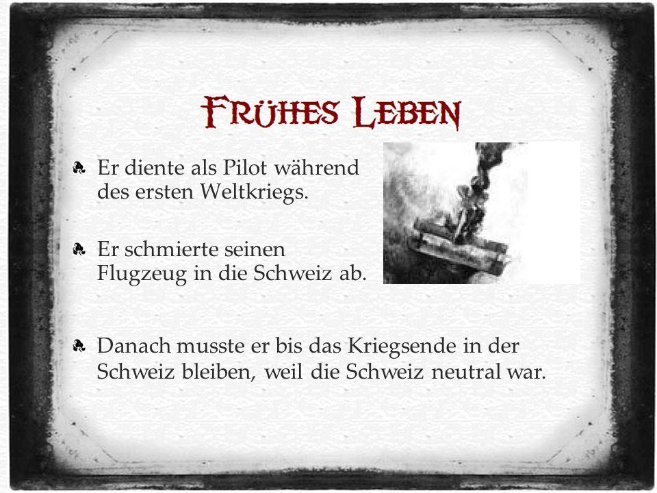 Er diente als Pilot während des ersten Weltkriegs.