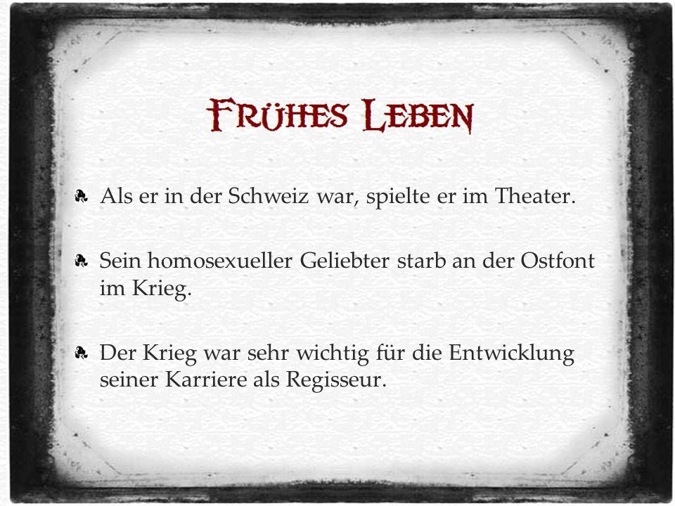 Als er in der Schweiz war, spielte er im Theater.
