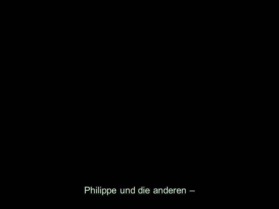 Philippe und die anderen –