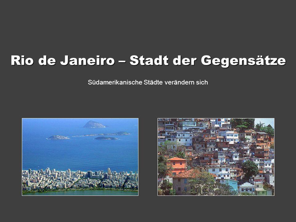 Rio de Janeiro – Stadt der Gegensätze Südamerikanische Städte verändern sich