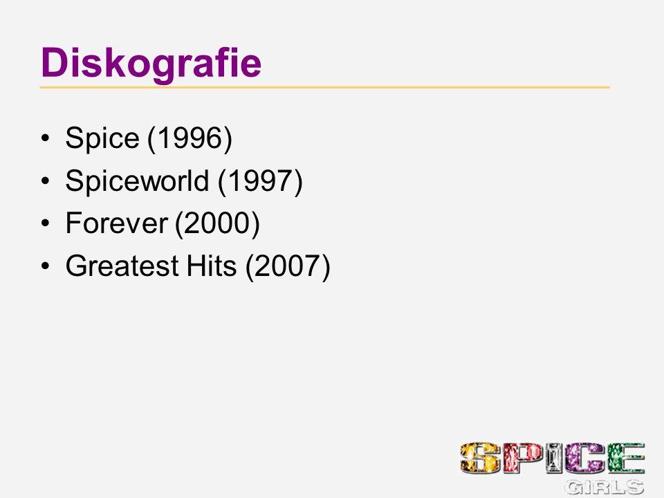 Diskografie Spice (1996) Spiceworld (1997) Forever (2000) Greatest Hits (2007)