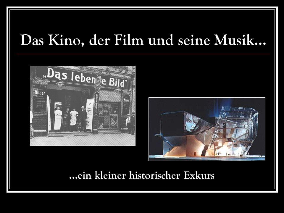 Das Kino, der Film und seine Musik......ein kleiner historischer Exkurs