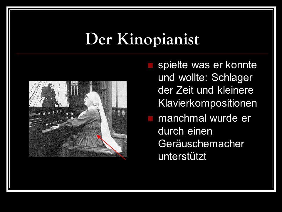 Der Kinopianist spielte was er konnte und wollte: Schlager der Zeit und kleinere Klavierkompositionen manchmal wurde er durch einen Geräuschemacher unterstützt