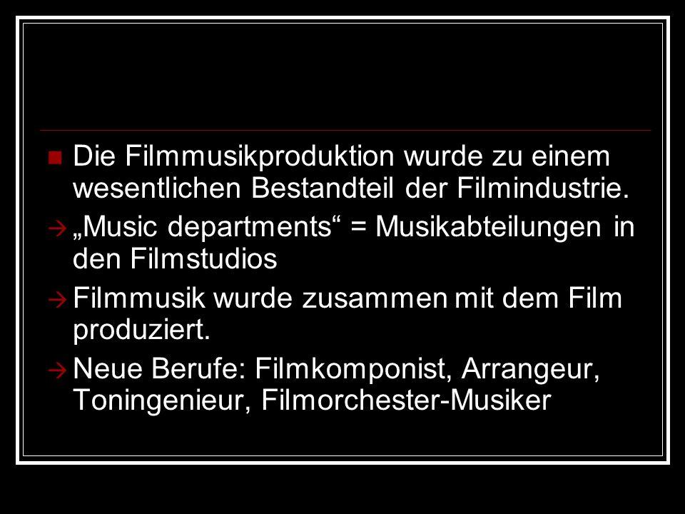 Die Filmmusikproduktion wurde zu einem wesentlichen Bestandteil der Filmindustrie.