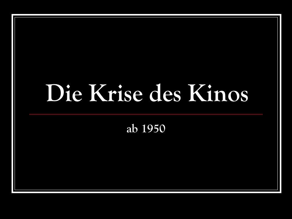 Die Krise des Kinos ab 1950