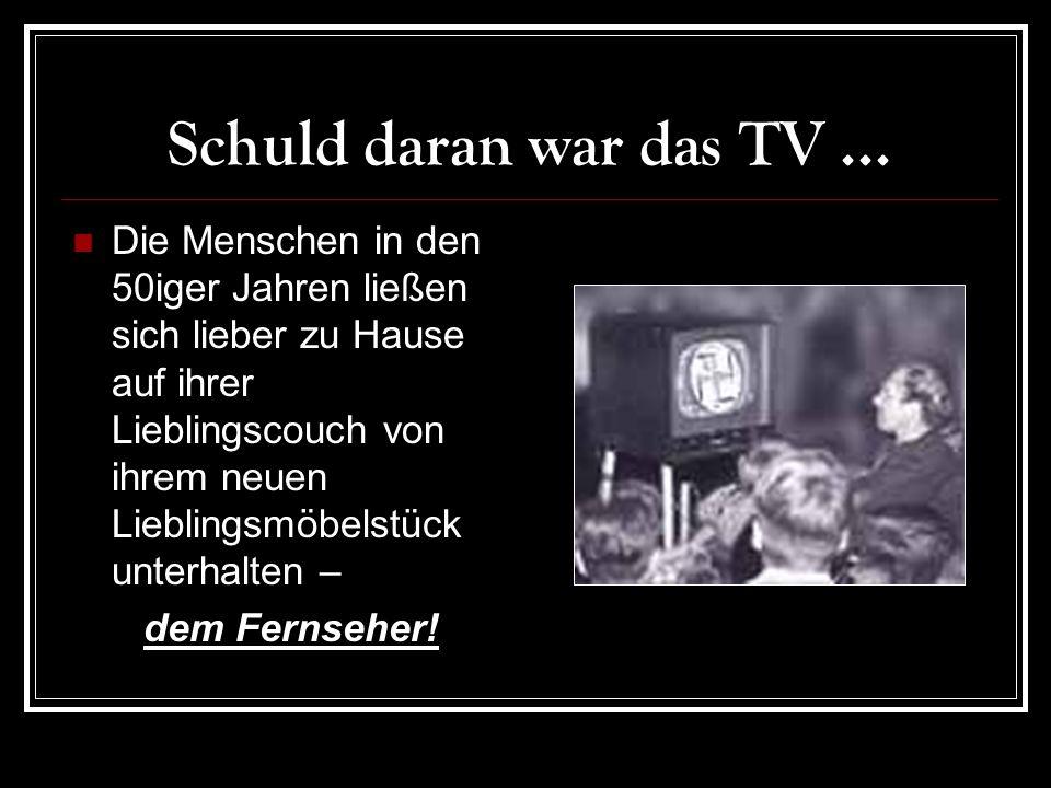 Schuld daran war das TV...