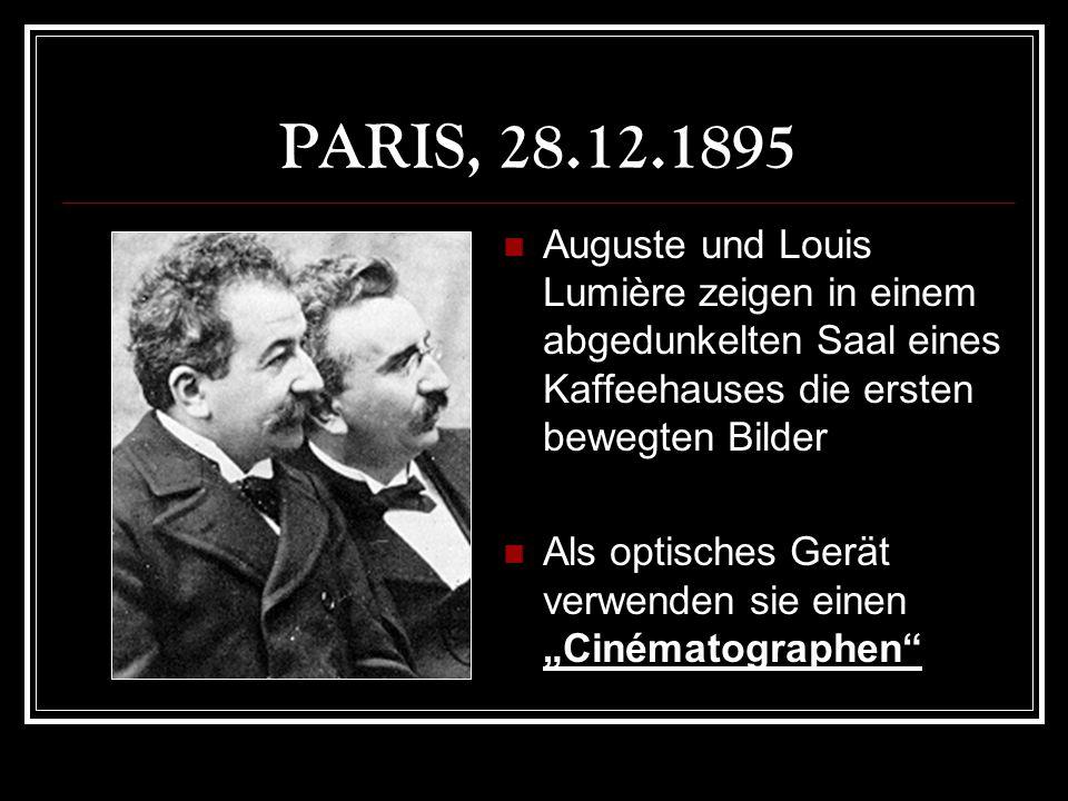 PARIS, 28.12.1895 Auguste und Louis Lumière zeigen in einem abgedunkelten Saal eines Kaffeehauses die ersten bewegten Bilder Als optisches Gerät verwenden sie einen Cinématographen