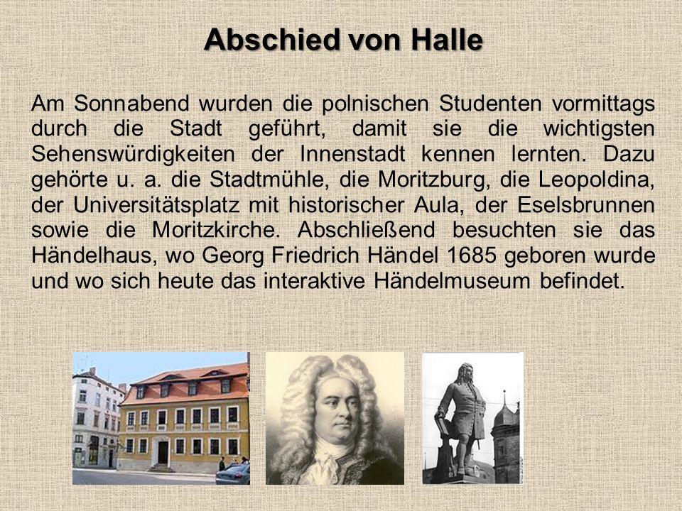 Abschied von Halle Am Sonnabend wurden die polnischen Studenten vormittags durch die Stadt geführt, damit sie die wichtigsten Sehenswürdigkeiten der I