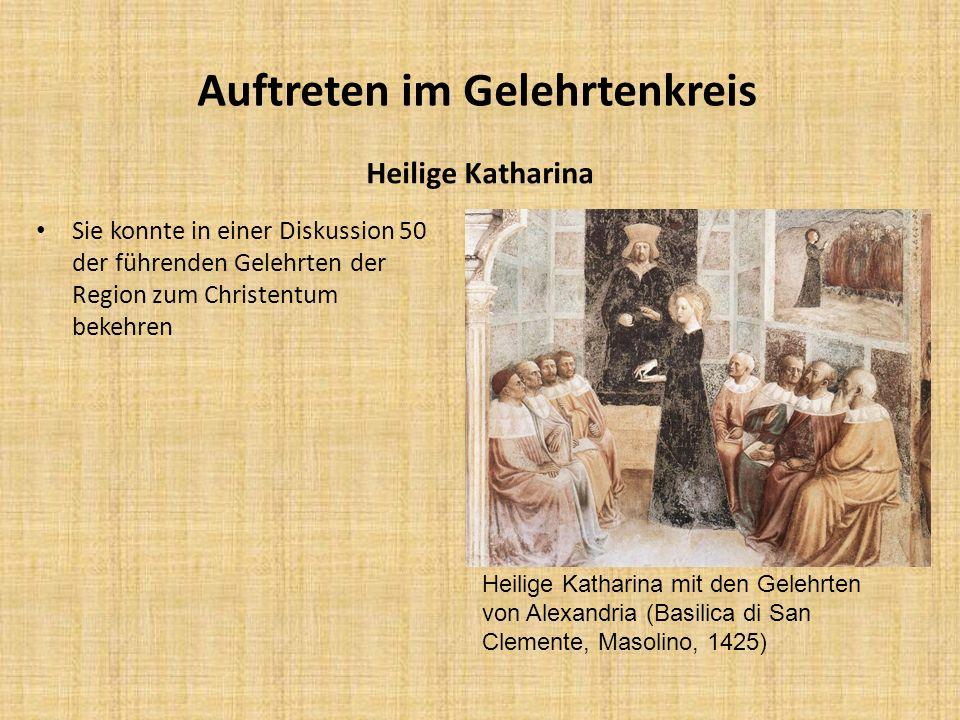 Auftreten im Gelehrtenkreis Sie konnte in einer Diskussion 50 der führenden Gelehrten der Region zum Christentum bekehren Heilige Katharina Heilige Ka