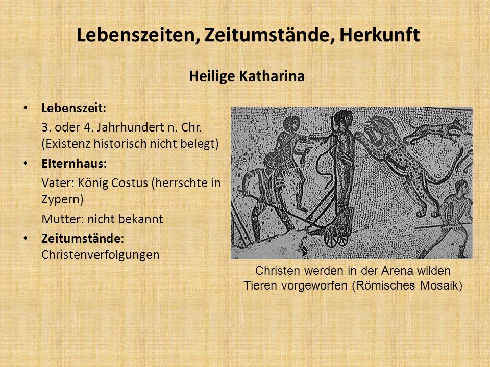 Lebenszeiten, Zeitumstände, Herkunft Lebenszeit: 3. oder 4. Jahrhundert n. Chr. (Existenz historisch nicht belegt) Elternhaus: Vater: König Costus (he