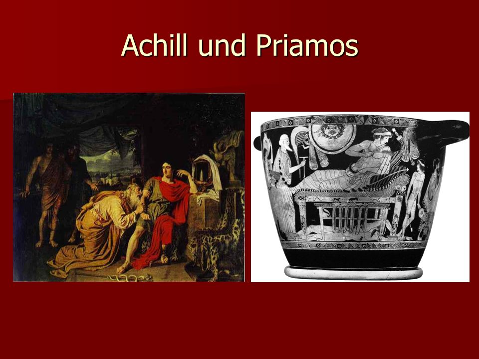 Achill und Priamos