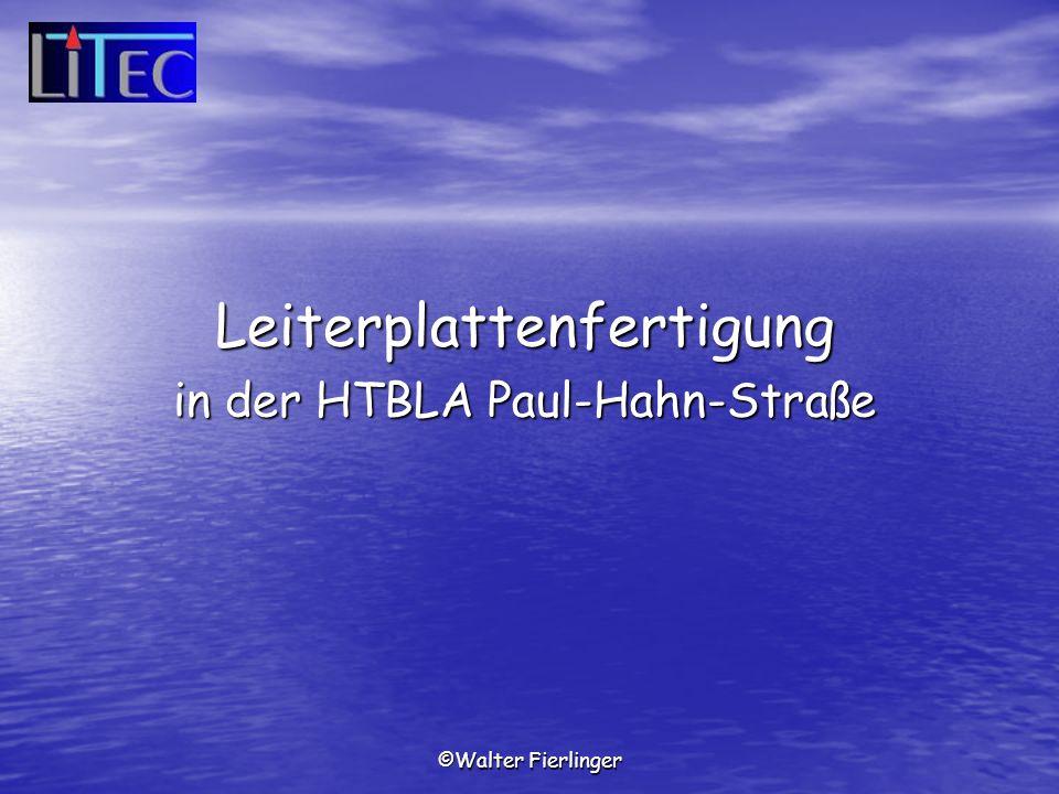 ©Walter Fierlinger Leiterplattenfertigung in der HTBLA Paul-Hahn-Straße