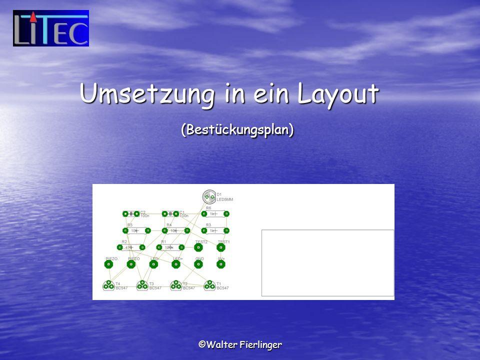 ©Walter Fierlinger Umsetzung in ein Layout (Bestückungsplan)