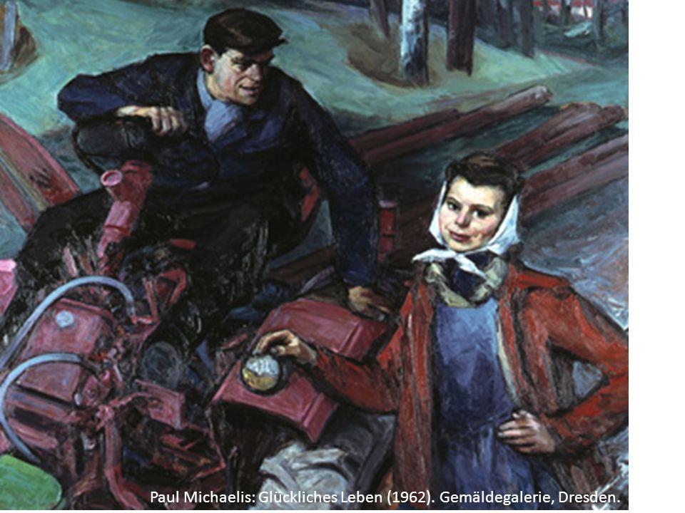 Paul Michaelis: Glückliches Leben (1962). Gemäldegalerie, Dresden.