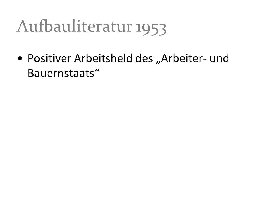 Aufbauliteratur 1953 Positiver Arbeitsheld des Arbeiter- und Bauernstaats