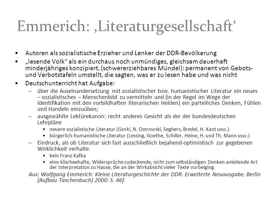 Emmerich: Literaturgesellschaft Autoren als sozialistische Erzieher und Lenker der DDR-Bevölkerung lesende Volk als ein durchaus noch unmündiges, glei