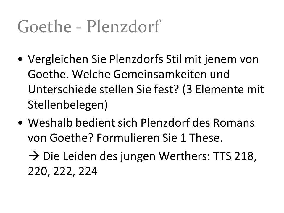 Goethe - Plenzdorf Vergleichen Sie Plenzdorfs Stil mit jenem von Goethe. Welche Gemeinsamkeiten und Unterschiede stellen Sie fest? (3 Elemente mit Ste