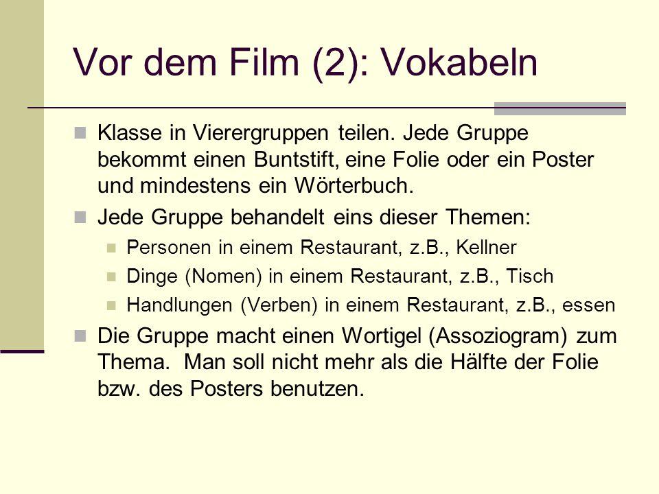 Vor dem Film (2): Vokabeln Klasse in Vierergruppen teilen. Jede Gruppe bekommt einen Buntstift, eine Folie oder ein Poster und mindestens ein Wörterbu