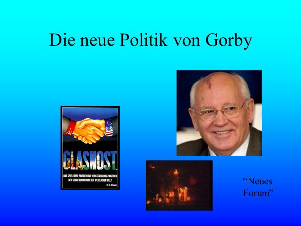 Die neue Politik von Gorby Neues Forum