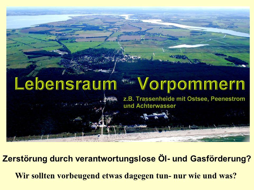 Zerstörung durch verantwortungslose Öl- und Gasförderung.