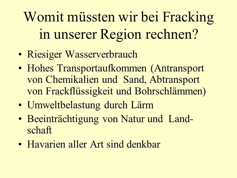Womit müssten wir bei Fracking in unserer Region rechnen.
