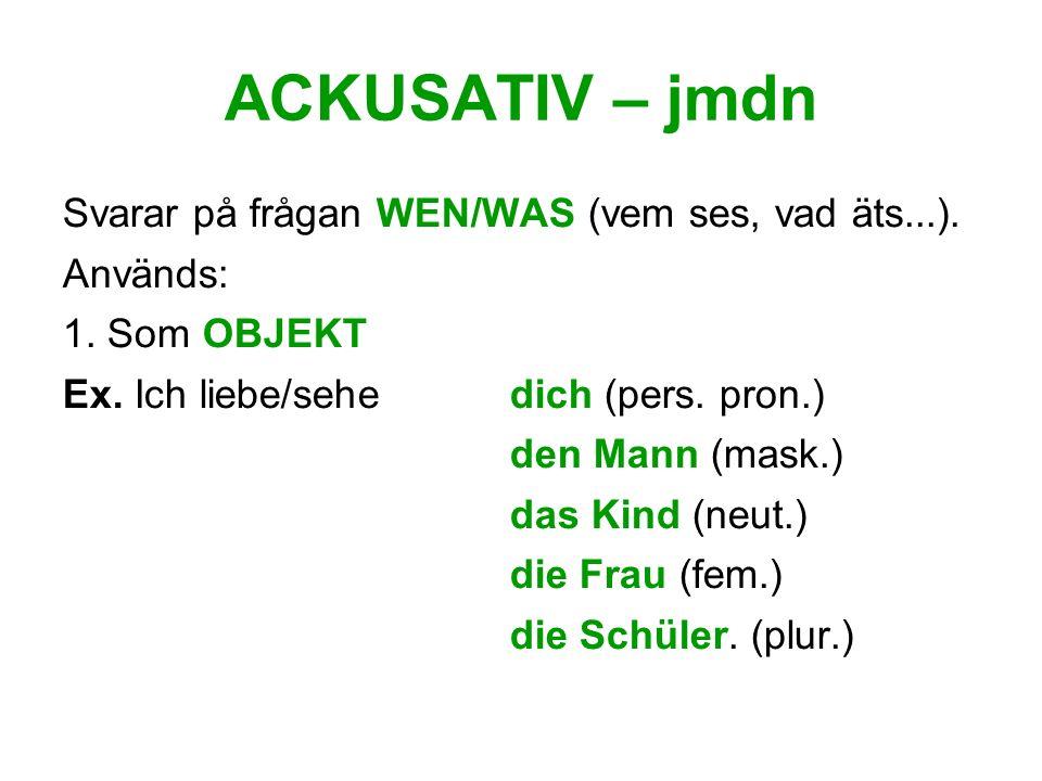 WECHSELPRÄPOSITIONEN zwischen, an, über, hinter, auf, in, unter, vor, neben Dessa kan ta både ackusativ- och dativobjekt beroende på innebörden.
